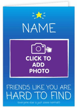 Friends Like You Are Hard To Find Blue Personalised Card