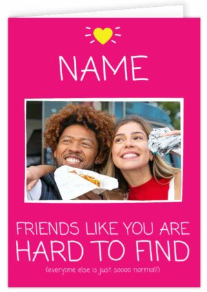 Friends Like You Are Hard To Find Pink Personalised Card