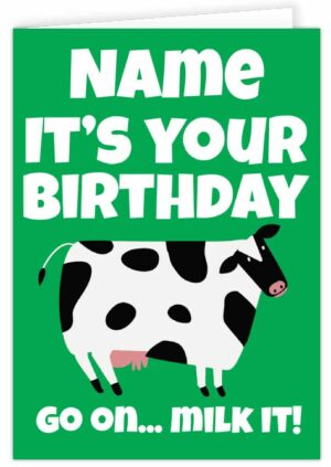 It's Your Birthday Go On Milk It Personalised Card